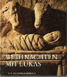 Steinwede, Dietrich: Weihnachten mit Lukas 1. Auflage