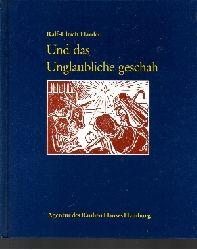 Ralf-Ulrich Harder: Und das Unglaubliche geschah Kein Fest wie andere Feste