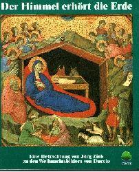 Jörg Zink: Der  Himmel erhört die Erde Eine Betrachtung von Jörg Zink zu den Weihnachtsbildern von Duccio di Buoninsegna
