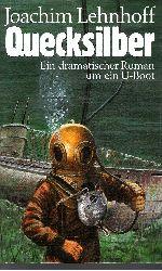 Lehnhoff, Joachim: Quecksilber Ein dramatischer Roman um ein U-Boot