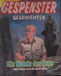 Autorengruppe; Die Stunde der Hexe und andere neue Gruselstories Gespenstergeschichten