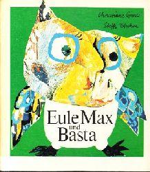 Grosz, Christiane: Eule Max und Basta eine lustige Bilderbuchgeschichte 2. Auflage