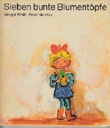 Weiß, Margot und Peter Mendau; Sieben bunte Blumentöpfe 2. Auflage