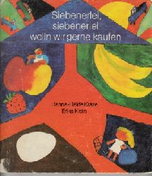 Hanna-Heide Kraze und Erika Klein: Siebenerlei, siebenerlei wolln wir gerne kaufen 3. Auflage