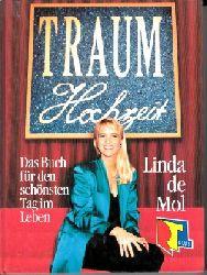 de Mol, Linda:  Traumhochzeit Heiraten mit Phantasie