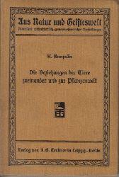 Prof. Kraepelin, K.: Die Beziehungen der Tiere zueinander und zur Pflanzenwelt Aus Natur und Geisteswelt - Sammlung wissenschaftlich-gemeinverständlicher Darstellungen 79. Bändchen