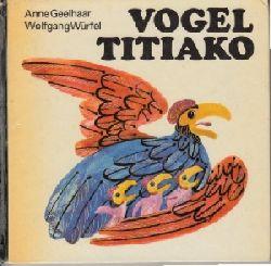 Geelhaar, Anne: Vogel Titiako - Afrikanische Tierfabeln Illustriert von Wolfgang Würfel 1. Auflage