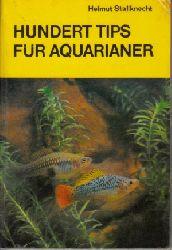 Stallknecht, Helmut:  Hundert Tips für Aquarianer