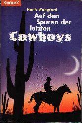 Wangford, Hank: Auf den Spuren des letzten Cowboys