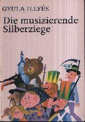 Illyés, Gyula;  Die musizierende Silberziege