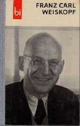 Arndt, Franziska:  F. C. Weiskopf Mit 72 Abbildungen