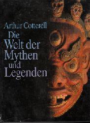 Cotterell, Arthur: Die Welt der Mythen und Legenden Aus dem Englischen von Maria Paukert
