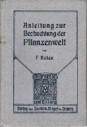 Dr. Rosen, Felix: Anleitung zur Beobachtung der Pflanzenwelt Wissenschaft und Bildung - Einzeldarstellungen aus allen Gebieten des Wissens