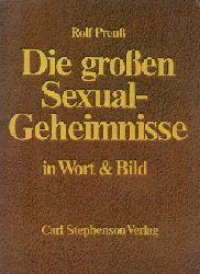 Preuß, Rolf; Die großen Sexual-Geheimnisse in Wort und Bild 11. Auflage