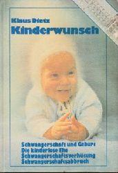 Dietz, Klaus: Kinderwunsch - Schwangerschaft und Geburt - Die kinderlose Ehe - Schwangerschaftsverhütung - Schwangerschaftsabbruch 4., überarb. u. erw. Aufl.