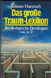 Harnisch, Günter:  Das grosse Traum-Lexikon - Psychologische Deutungen von A bis Z