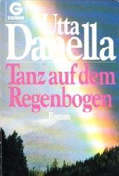 Danella, Utta: Tanz auf dem Regenbogen genehmigte Taschenbuchausgabe