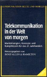 Autorengruppe:  Telekommunikation in der Welt von morgen - Marktstrategien, Konzepte und Kompetenzen für das 21. Jahrhundert Kommunikation heute und morgen ; 24