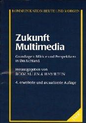 Autorengruppe:  Zukunft Multimedia - Grundlagen, Märkte und Perspektiven in Deutschland Kommunikation heute und morgen ; 14