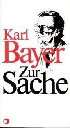 Bayer, Karl:  Zur Sache