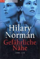 Norman, Hilary: Gefährliche Nähe ungekürzte Lizenzausgabe