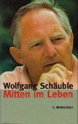 Schäuble, Wolfgang; Mitten im Leben 1.und 2.  Auflage