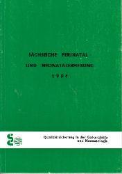 Arbeitsgruppe Perinatologie und Neonatologie (Herausgeber): Sächsische Perinatal- und Neonatalerhebung 1994