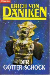 Däniken, Erich von: Der Götter-Schock Goldmann ; 12565 :