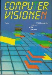 Huth, Andreas: Computervisionen - Mit Elektronikbildern in die Zukunft 1. Aufl.