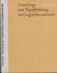 Dorn, Wolfgang und Walter Jahn:  Vorstellungs- und Begriffsbildung im Geographieunterricht