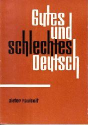 Faulseit, Dieter: Gutes und schlechtes Deutsch - Einige Kapitel praktischer Sprachpflege 2., durchges. Aufl.