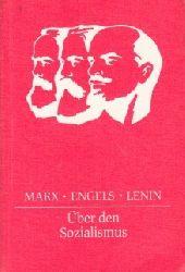 Marx, Karl [Mitverf.], Friedrich [Mitverf.] Engels und Wladimir I. [Mitverf.] Lenin; Über den Sozialismus - Studienmaterial