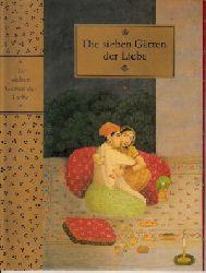 Beer, Roland;  Die Sieben Gärten der Lust - Eine Sammlung alter indischer Geschichten von Treue und Leidenschaft, von Begehren und Verrat, von Zauber, Trug und Weiberlist, von Tugend und törichtem Wahn