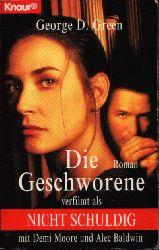 Green, George D.:  Die Geschworene verfilmt als nicht schuldig mit Demi Moore und Alec Baldwin