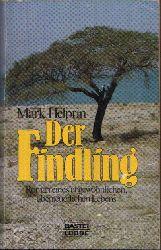Helprin, Mark: Der Findling Roman eines ungewöhnlichen abenteuerlichen Lebens.