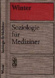 Winter, K.;  Soziologie für Mediziner Mit 3 Abbildungen