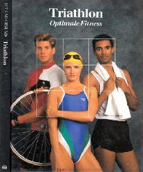 Autorengruppe;  Triathlon - Optimale Fitness Fit und Gesund
