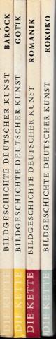 Reuther, Hans;  Barock - Gotik - Romantik - Rokoko   -   Die Kette, Bildgeschichte Deutscher Kunst 4 Bücher