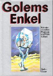 Hesse, Stefan; Golems Enkel - Roboter zwischen Phantasie und Wirklichkeit 1. Aufl., 1. - 12. Tsd.