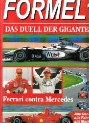 Boccafogi, Roberto;  Formel 1 - Das Duell der Giganten - Ferrari contra Mercedes - Alle Rennen, alle Fahrer, alle Marken und Modelle