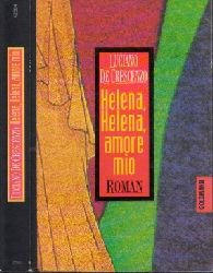 de Crescenzo, Luciano; Helena, Helena, amore mio Aus dem Italienischen  von Linde Birk