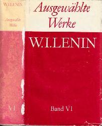 Autorengruppe;  W. I. Lenin - Ausgewählte Werke in sechs Bänden - Band VI