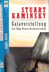 Kaminsky, Stuart;  Galavorstellung - Ein Toby Peters-Kriminalroman Aus dem Amerikanischen übersetzt von Edgar Müller-Frantz