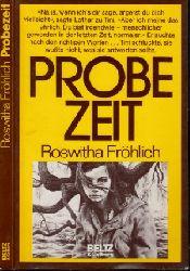 Fröhlich, Roswitha;  Probezeit