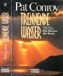 Conroy, Pat; Trennende Wasser Bastei-Lübbe-Taschenbuch Band 11924 - Aus dem Englischen von Esther Facius 2. Auflage