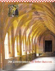 Schwitalla, Ursula und Wilfried Setzler; Die Zisterzienser in Bebenhausen