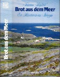Heggland, Johannes; Brot aus dem Meer - Ein Heimatroman aus Norwegen