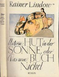 Lindow, Rainer; Unterm Hut in der Sonne oder Das neue Buch Nickel niustrationen von Wolfgang Würfel