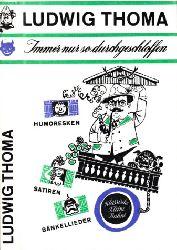 Bemmann, Helga; Ludwig Thoma - Immer nur so durchgeschloffen - Humoresken, Bänkellieder und Satiren 3. Auflage
