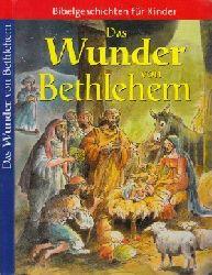 Autorengruppe;  Das Wunder von Bethlehem - Bibelgeschichten für Kinder